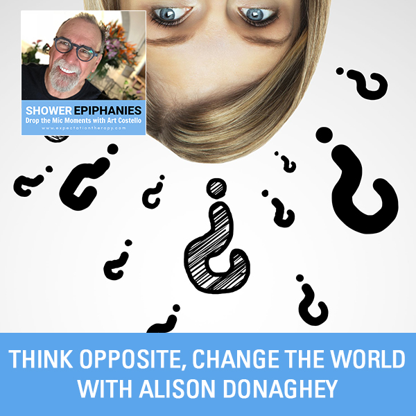 Think Opposite, Change the World with Alison Donaghey