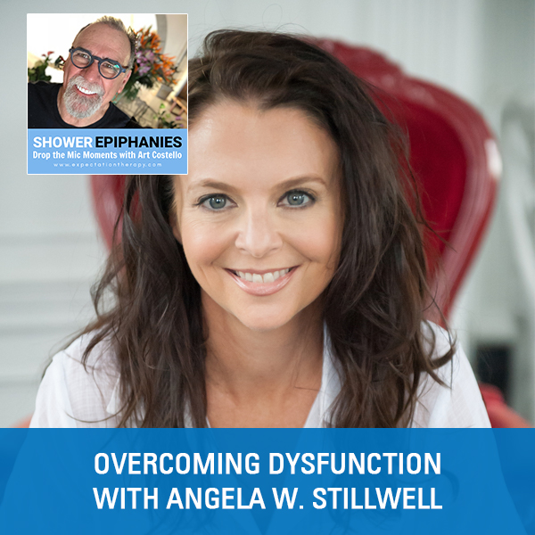 Overcoming Dysfunction with Angela W. Stillwell
