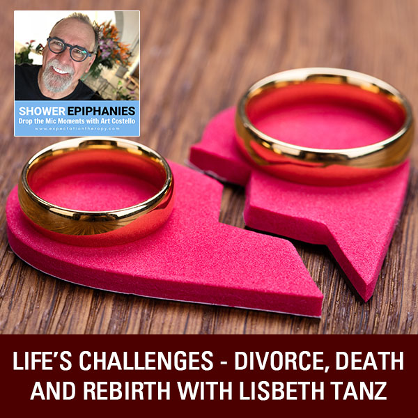 Life's Challenges – Divorce, Death And Rebirth with Lisbeth Tanz
